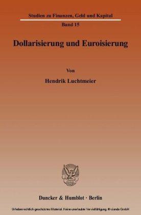 Dollarisierung und Euroisierung.