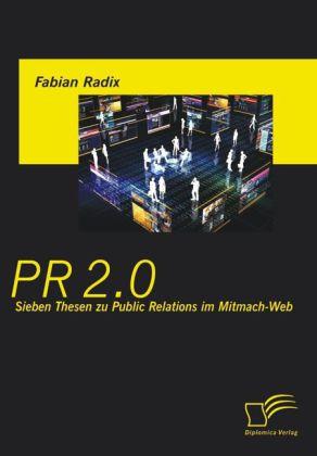 PR 2.0: Sieben Thesen zu Public Relations im Mitmach-Web