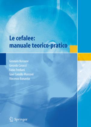 Le cefalee: manuale teorico-pratico