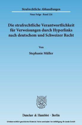 Die strafrechtliche Verantwortlichkeit für Verweisungen durch Hyperlinks nach deutschem und Schweizer Recht.