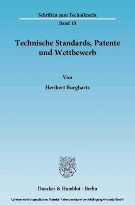 Technische Standards, Patente und Wettbewerb.