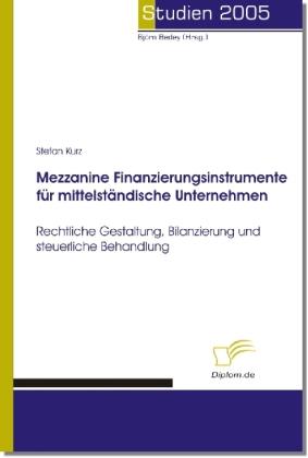 Mezzanine Finanzierungsinstrumente für mittelständische Unternehmen