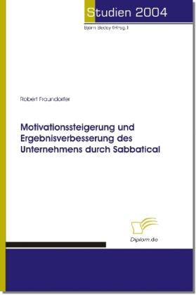 Motivationssteigerung und Ergebnisverbesserung des Unternehmens durch Sabbatical