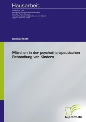 Märchen in der psychotherapeutischen Behandlung von Kindern