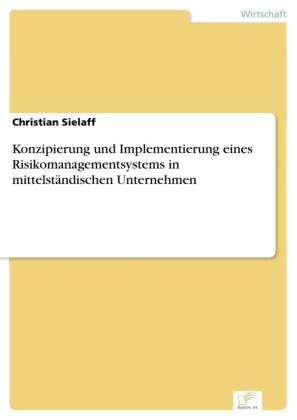 Konzipierung und Implementierung eines Risikomanagementsystems in mittelständischen Unternehmen
