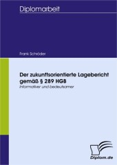 Der zukunftsorientierte Lagebericht gemäß 289 HGB