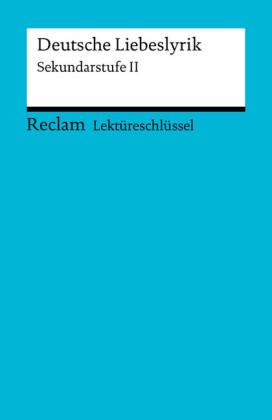 Lektüreschlüssel. Deutsche Liebeslyrik