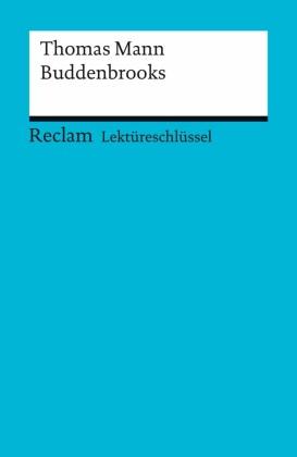 Lektüreschlüssel. Thomas Mann: Buddenbrooks