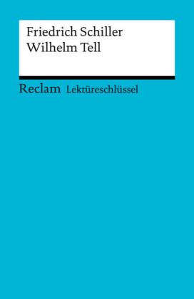 Lektüreschlüssel. Friedrich Schiller: Wilhelm Tell