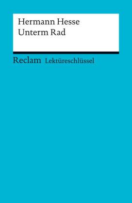 Lektüreschlüssel. Hermann Hesse: Unterm Rad