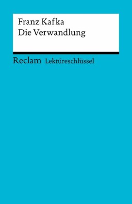 Lektüreschlüssel. Franz Kafka: Die Verwandlung