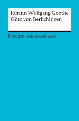 Lektüreschlüssel. Johann Wolfgang Goethe: Götz von Berlichingen