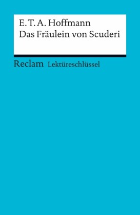 Lektüreschlüssel. E.T.A. Hoffmann: Das Fräulein von Scuderi