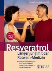 Resveratrol - Länger jung mit der Rotwein-Medizin