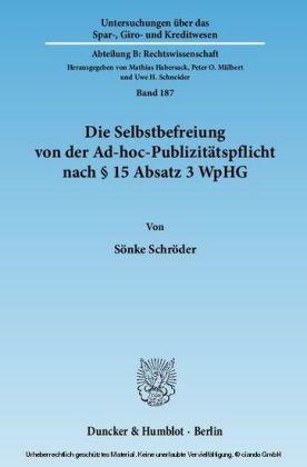 Die Selbstbefreiung von der Ad-hoc-Publizitätspflicht nach 15 Absatz 3 WpHG.