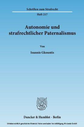 Autonomie und strafrechtlicher Paternalismus