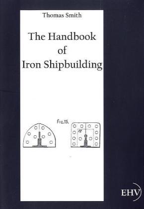 The Handbook of Iron Shipbuilding