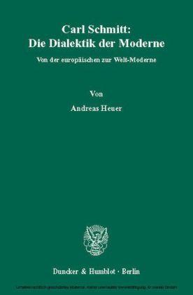 Carl Schmitt: Die Dialektik der Moderne