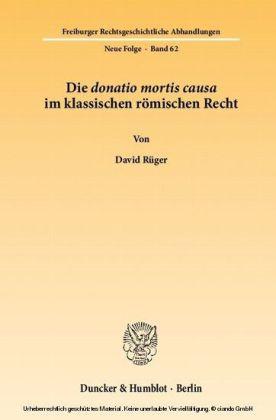 Die donatio mortis causa im klassischen römischen Recht.