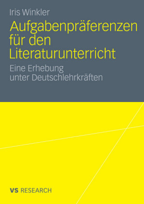 Aufgabenpräferenzen für den Literaturunterricht