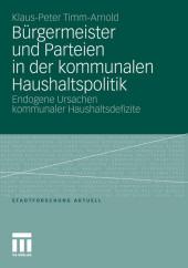 Bürgermeister und Parteien in der kommunalen Haushaltspolitik