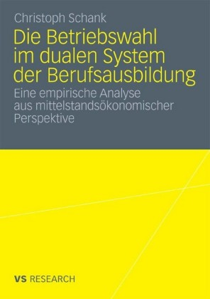 Die Betriebswahl im dualen System der Berufsausbildung