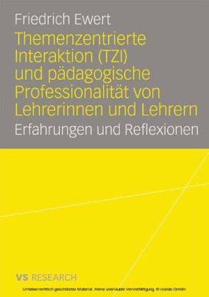 Themenzentrierte Interaktion (TZI) und pädagogische Professionalität von Lehrerinnen und Lehrern