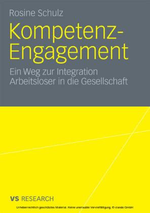 Kompetenz-Engagement: Ein Weg zur Integration Arbeitsloser in die Gesellschaft