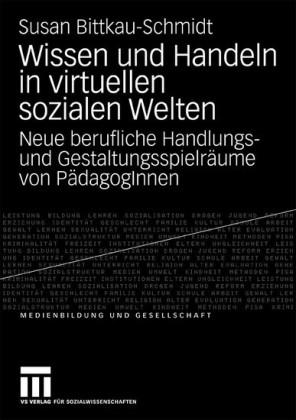 Wissen und Handeln in virtuellen sozialen Welten