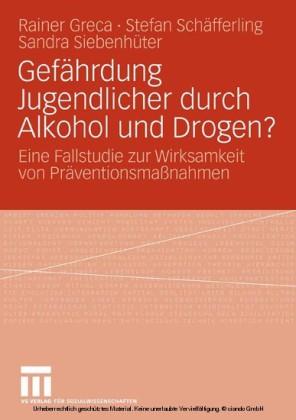 Gefährdung Jugendlicher durch Alkohol und Drogen?
