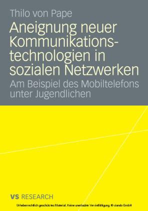 Aneignung neuer Kommunikationstechnologien in sozialen Netzwerken