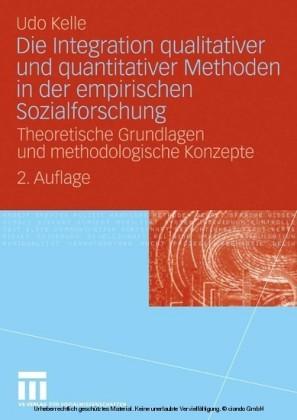 Die Integration qualitativer und quantitativer Methoden in der empirischen Sozialforschung