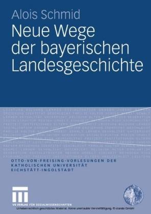 Neue Wege der bayerischen Landesgeschichte