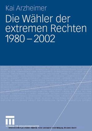 Die Wähler der extremen Rechten 1980 - 2002