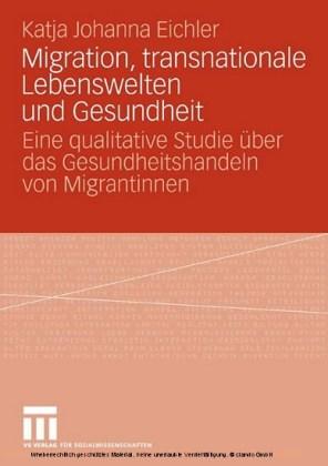 Migration, transnationale Lebenswelten und Gesundheit