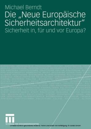 Die 'Neue Europäische Sicherheitsarchitektur'