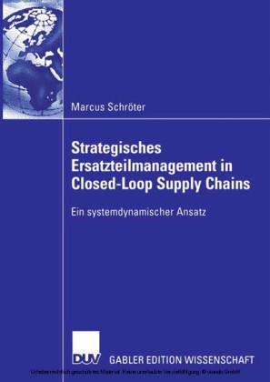 Strategisches Ersatzteilmanagement in Closed-Loop Supply Chains