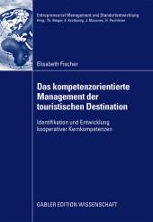 Das kompetenzorientierte Management der touristischen Destination