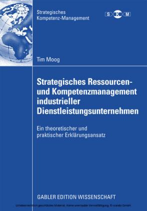 Strategisches Ressourcen- und Kompetenzmanagement industrieller Dienstleistungsunternehmen