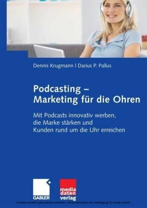 Podcasting - Marketing für die Ohren