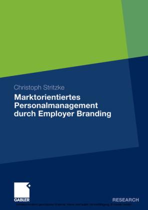 Marktorientiertes Personalmanagement durch Employer Branding