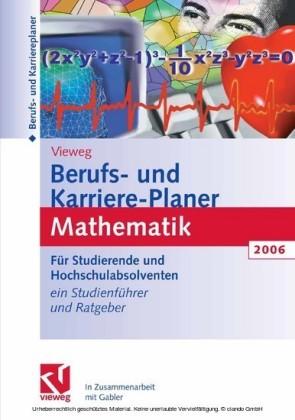 Berufs- und Karriere-Planer 2006: Mathematik - Schlüsselqualifikation für Technik, Wirtschaft und IT