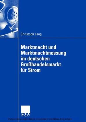 Marktmacht und Marktmachtmessung im deutschen Großandelsmarkt für Strom