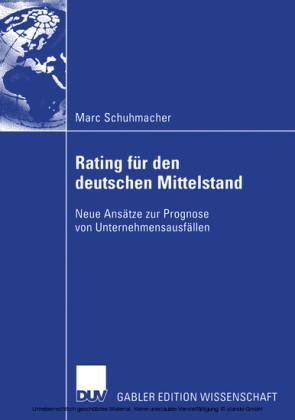 Bankinterne Rating-Systeme basierend auf Bilanz- und GuV-Daten für deutsche mittelständische Unternehmen
