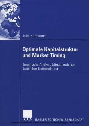 Optimale Kapitalstruktur und Market Timing