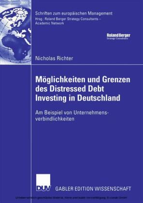 Möglichkeiten und Grenzen des Distressed Debt Investing in Deutschland