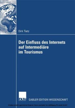 Der Einfluss des Internets auf Intermediäre im Tourismus