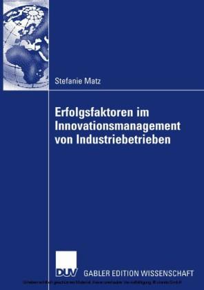 Erfolgsfaktoren im Innovationsmanagement von Industriebetrieben