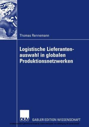 Logistische Lieferantenauswahl in globalen Produktionsnetzwerken
