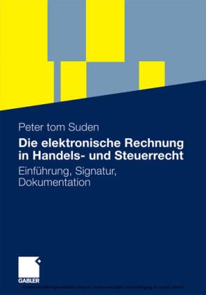 Die elektronische Rechnung in Handels- und Steuerrecht